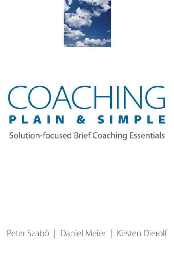Coaching Plain & Simple By Dierolf, Kirsten/ Meier, Daniel/ Szabo, Peter
